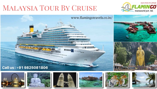 Malaysia Tour - Discover The Beauty of Malaysia by Cruise